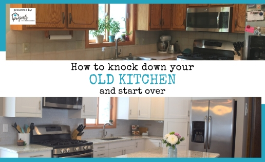 How to Knock Down your Old Kitchen and