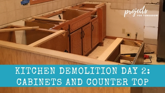 Kitchen Demolition Day 2 Cabinets And Counter Tops Projects For Tomorrow